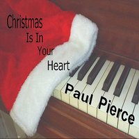 Christmas Is in Your Heart — Paul Pierce