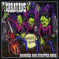Smashed & Stripped Bare — The Caravans