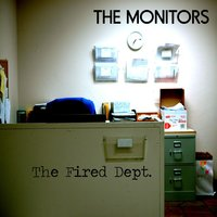 The Fired Dept. — The Monitors