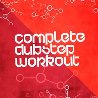 Complete Dubstep Workout — Dubstep Masters, Dubstep Kings, Dubstep Workout Music, Dubstep Workout Music|Dubstep Kings|Dubstep Masters
