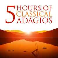 Five Hours of Classical Adagios (Amazon Exclusive) — London Philharmonic Orchestra