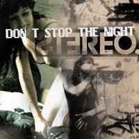 Don't Stop The Night — STEREO