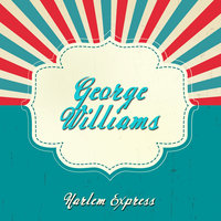 Harlem Express — George Williams