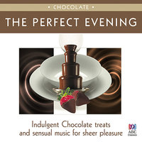 The Perfect Evening: Chocolate — Пётр Ильич Чайковский