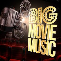 Big Movie Music — Best Movie Soundtracks, Soundtrack/Cast Album|Best Movie Soundtracks|Soundtrack