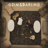 Beauty Through Pain — Grim & Darling