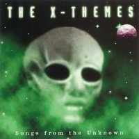 The X-Themes, Songs from the Unknown — The Silver Screen Orchestra
