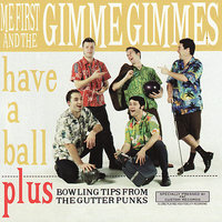 Have A Ball — Me First And The Gimme Gimmes