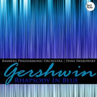 Gershwin: Rhapsody in Blue — Bamberg Philharmonic Orchestra & Hans Swarowsky