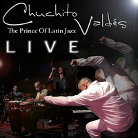 """Live"" The Prince Of Cuban Jazz — Chuchito Valdes"