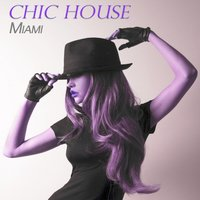 Chic House Miami — сборник