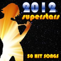 2012 Superstars: 50 Hit Songs — Party Machine