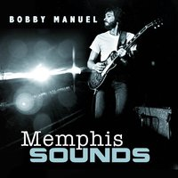 Memphis Sounds - Single — Bobby Manuel