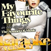 My Favourite Things (In the Style of the Sound of Music) - Single — Ameritz Karaoke Classics