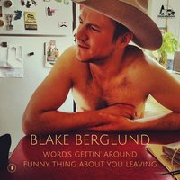 Word's Gettin' Around / Funny Thing About You Leaving (45 Rpm) — Blake Berglund