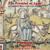 The Promise of Ages - A Christmas Collection — Andrew Parrott, New London Chamber Choir, Taverner Consort & Players, Henrietta Barnett School Choir