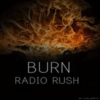 Burn — Radio Rush