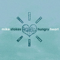 Hungry Heart — Mike Stokes