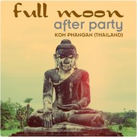Full Moon After Party (Koh Phangan, Thailand) — сборник