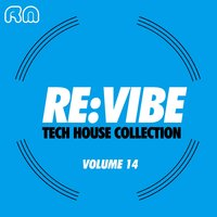 Re:Vibe - Tech House Collection, Vol. 14 — сборник