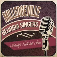 Nobody's Fault but Mine — Milledgeville Georgia Singers