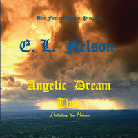 Angelic Dream Part Two — E. L. Nelson