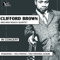 In Concert Pasadena — Clifford Brown, Max Roach Quintet