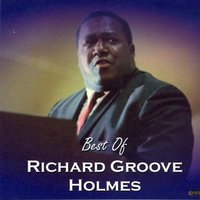 "Best of Richard ""Groove"" Holmes — Richard ""Groove"" Holmes"
