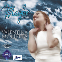 Maybe (Forse) — Valentina Monetta