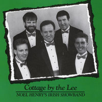 Cottage by the Lee — Noel Henry's Irish Showband