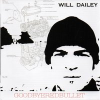 Goodbye Red Bullet — Will Dailey