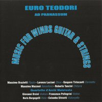 Euro Teodori: Music for Winds Guitar & Strings — Massimo Mazzoni, Gaspare Tirincanti, Lorenzo Luciani, Roberto Tascini, Massimo Orazietti, Quartetto d\'archi Malatesta