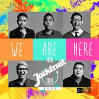 We Are Here — Jackfruitband