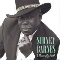 I Have My Faith — Sidney Barnes