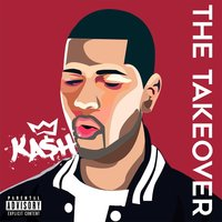 The Takeover — Kash