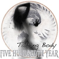 Talking Body — Five Hundredth Year