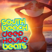 South Beach Deep House Beats — Deep Electro House Grooves, Deep House Music, Deep Electro House Grooves|Deep House Music