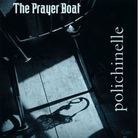 Poichinelle — The Prayer Boat