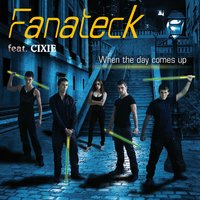 FANATECK feat. CIXIE - When the day comes up — Fanateck