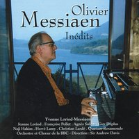 Olivier Messiaen : Inédits — Оливье Мессиан, Yvonne Loriod-Messiaen