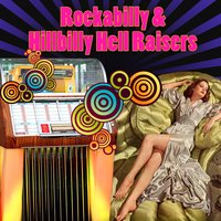Rockabilly & Hillbilly Hell Raisers — сборник