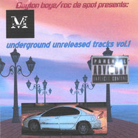 underground unreleased tracks vol.1 — Dayton Boyz/roc da spot