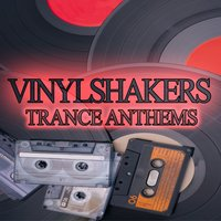 Vinylshakers Trance Anthems — сборник