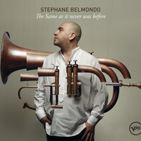 The Same As It Never Was Before — Stephane Belmondo