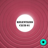Relentless Club 01 — сборник