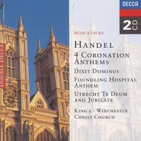 Handel: 4 Coronation Anthems/Dixit Dominus etc. — The Choir Of King's College, Cambridge, Choir Of Winchester Cathedral, Choir of Christ Church Cathedral, Oxford