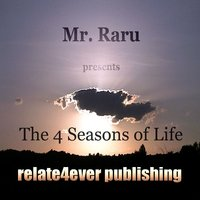 The Four Seasons of Life — Mr Raru