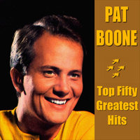 Pat Boone Top Fifty Greatest Hits — Pat Boone