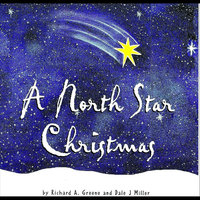 A North Star Christmas — Dale J Miller