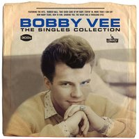The Singles Collection — Bobby Vee